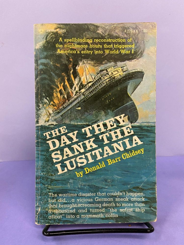 The Day they Sank the Lusitania. Donald Barr Chidsey.