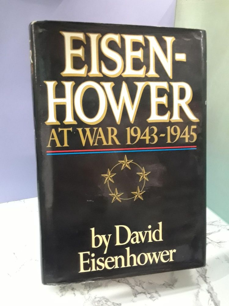 Eisenhower at War 1943-1945. David Eisenhower.