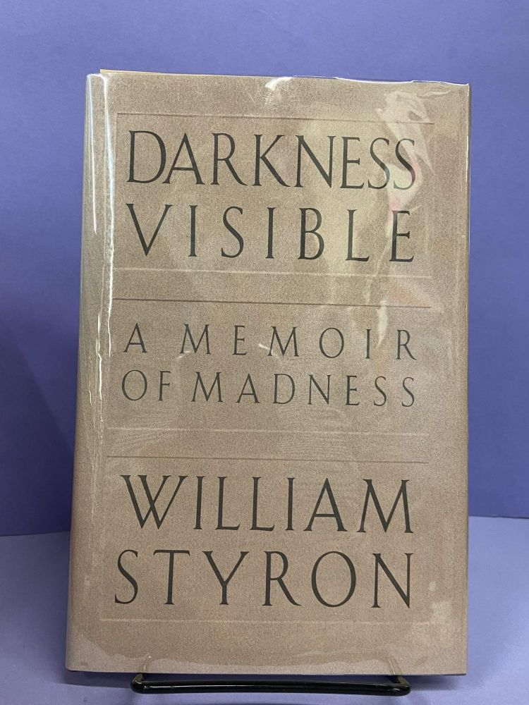 Darkness Visible: A Memoir of Madness. William Styron.