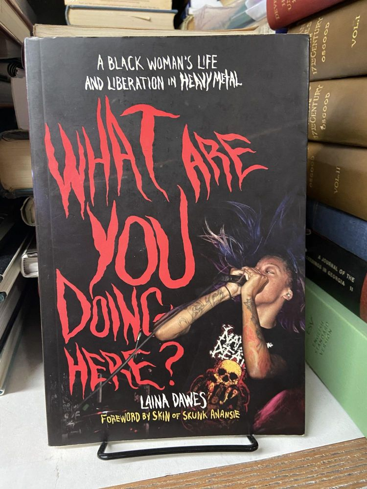 What Are You Doing Here? Laina Dawes.