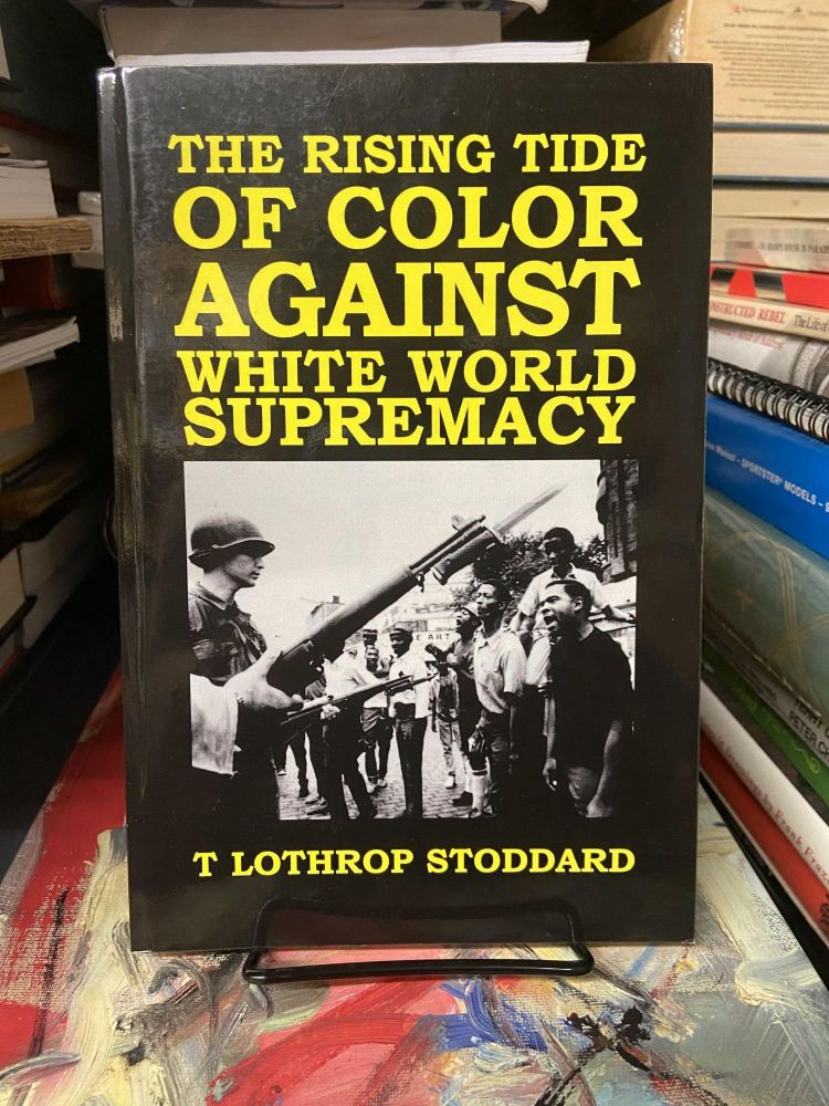 The Rising Tide of Color Against White World Supremacy. T. Lothrop Stoddard.