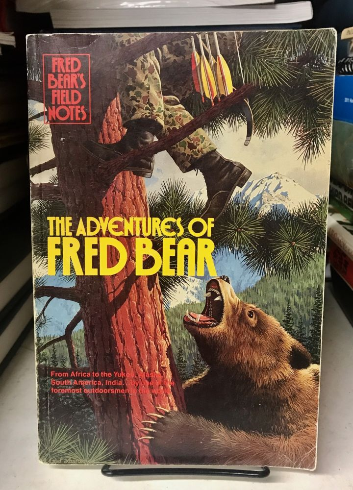 Fred Bear's Field Notes. Fred Bear.