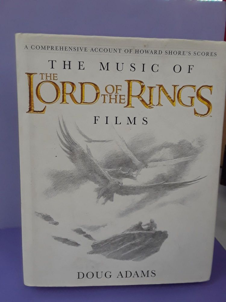 The Music of The Lord of the Rings Films: A Comprehensive Account of Howard Shore's Scores. Doug Adams.