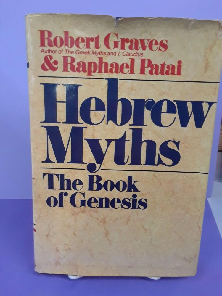 The Hebrew Myths: The Book of Genesis. Robert Graves, Raphael Patai.