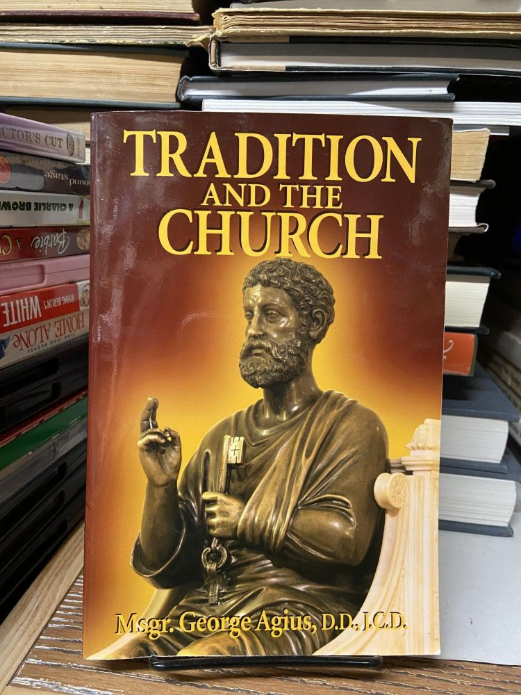 Tradition and the Church. George Agius.