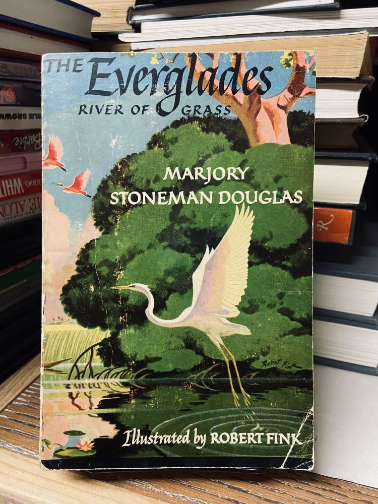 The Everglades- Rivers of Grass. Marjory Stoneman Douglas.