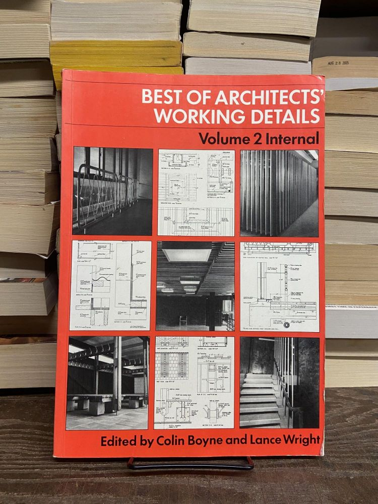 Best of Architects' Working Details, Volume 2: Internal. Colin Boyne, Lance Wright, Edited.