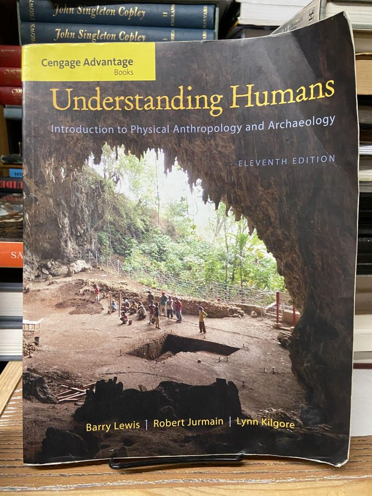 Understanding Humans: Introduction to Physical Anthropology and Archaeology (Eleventh Edition). Barry Lewis, Robert Jurmain, Lynn Kilgore.