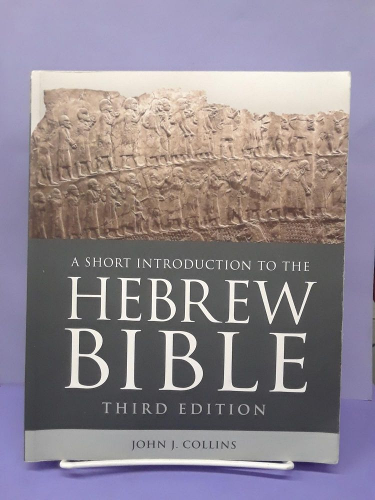 A Short Introduction to the Hebrew Bible. John Collins.