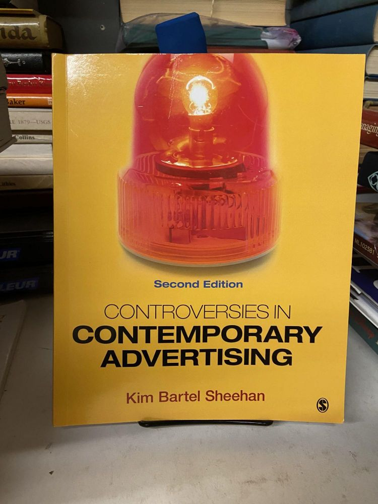 Controversies in Contemporary Advertising (Second Edition). Kim Bartel Sheehan.