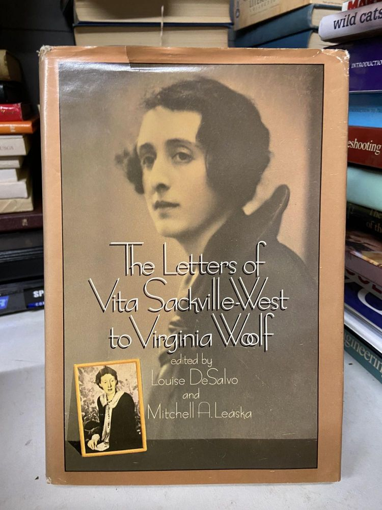 The Letters of Vita Sackvtlle-West to Virginia Woolf. Louise DeSalvo, Mitchell A. Leaska, Edited.