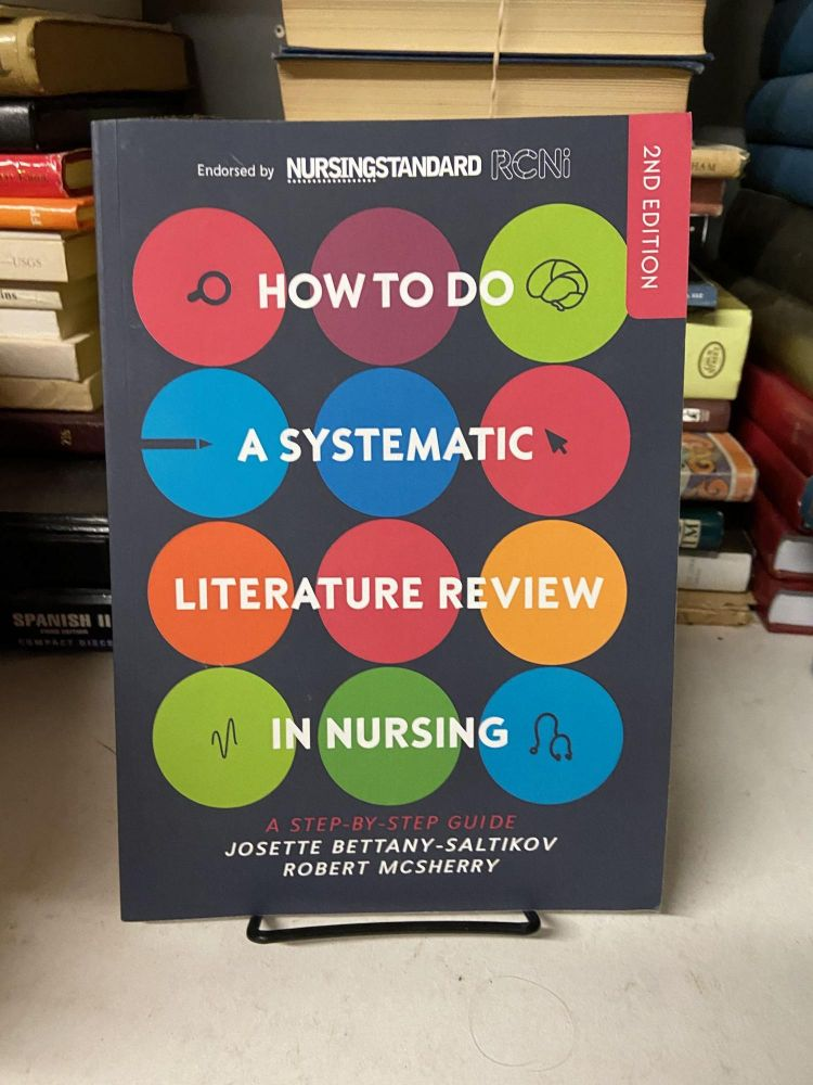 How to do a Systematic Literature Review in Nursing (Second edition). Josette Bettany-Saltikov, Robert McSherry.