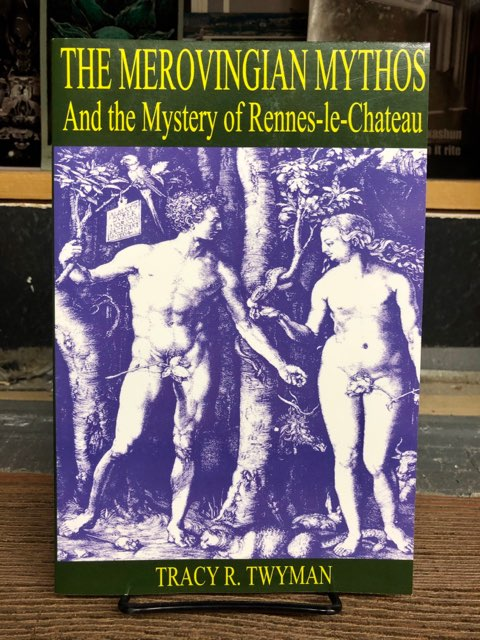 The Merovingian Mythos and the Mystery of Rennes-le-Chateau. Tracy R. Twyman.