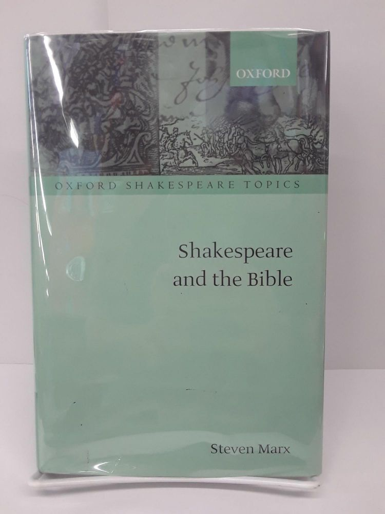 Shakespeare and the Bible. Steven Marx.