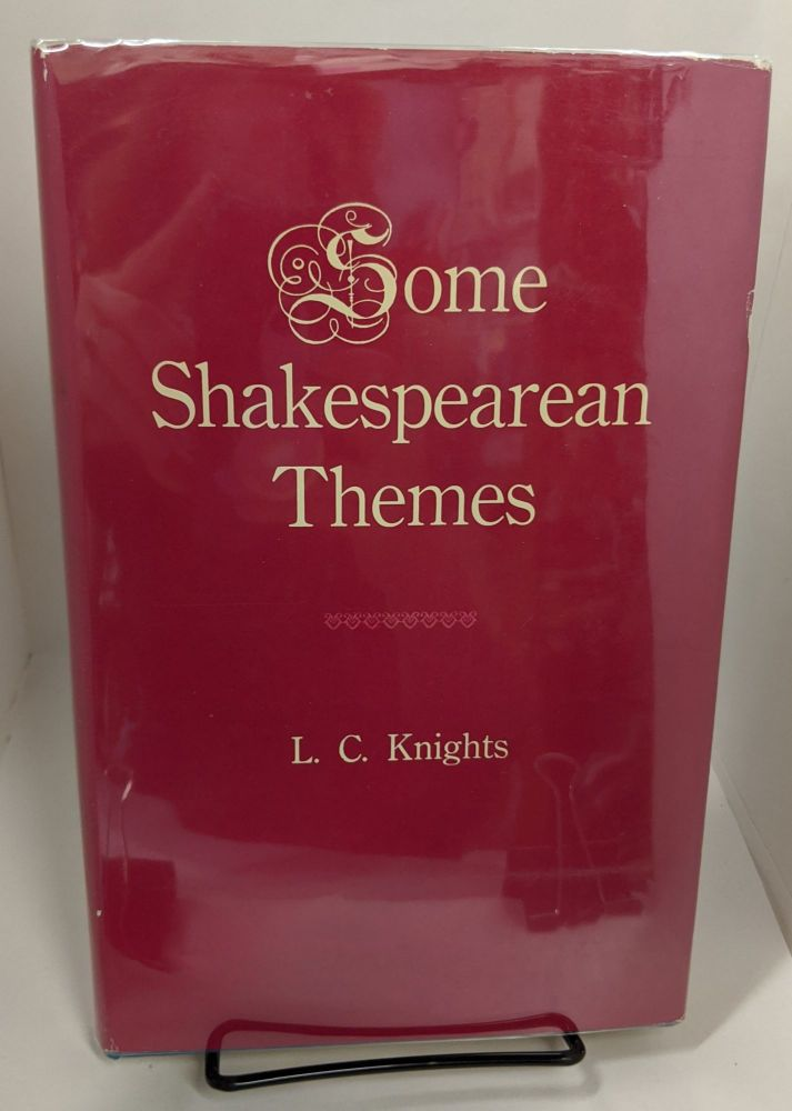 Some Shakespearean Themes. L. C. Knights.