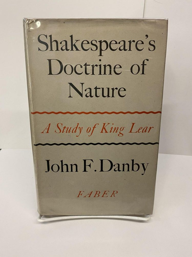 Shakespeare's Doctrine of Nature: A Study of King Lear. John Danby.