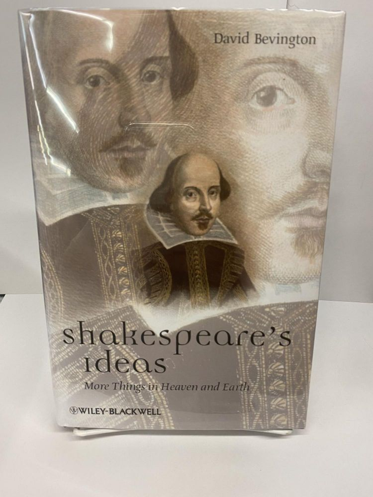 Shakespeare's Ideas: More Things in Heaven and Earth. David Bevington.