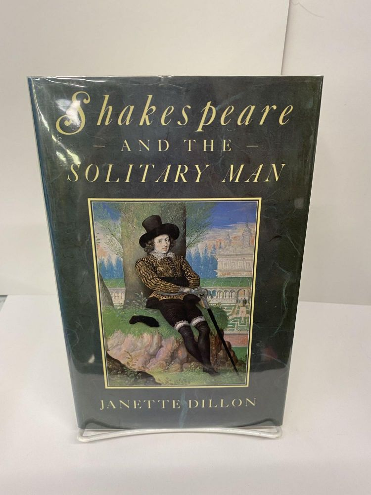Shakespeare and the Solitary Man. Janet Dillon.