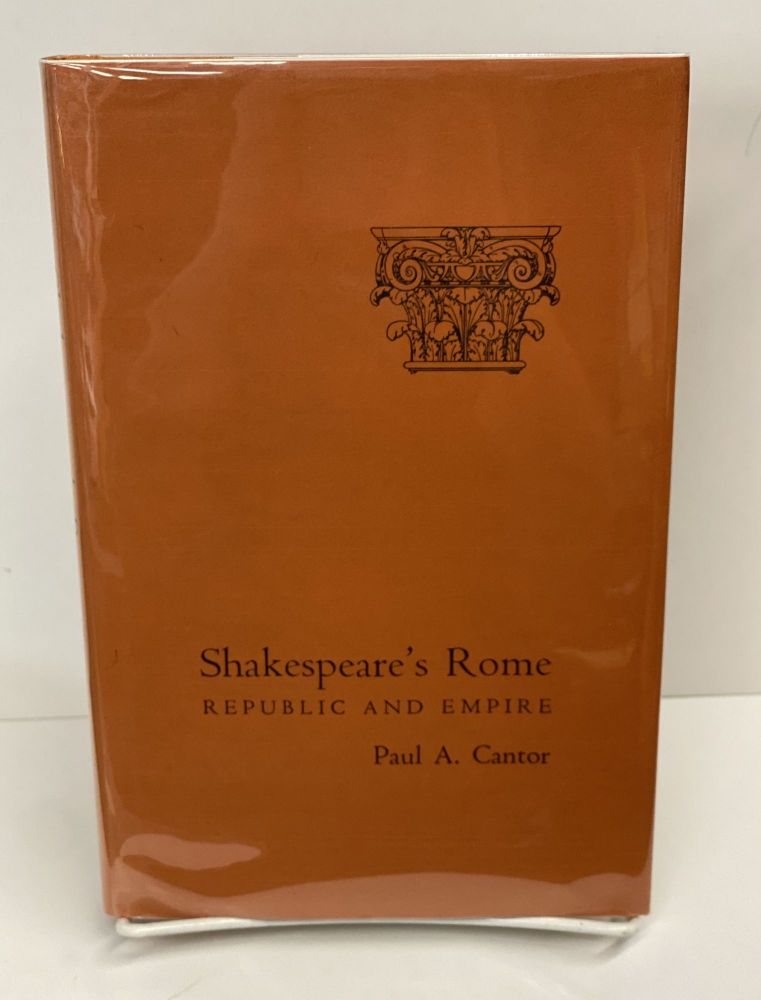 Shakespeare's Rome: Republic and Empire. Paul A. Cantor.