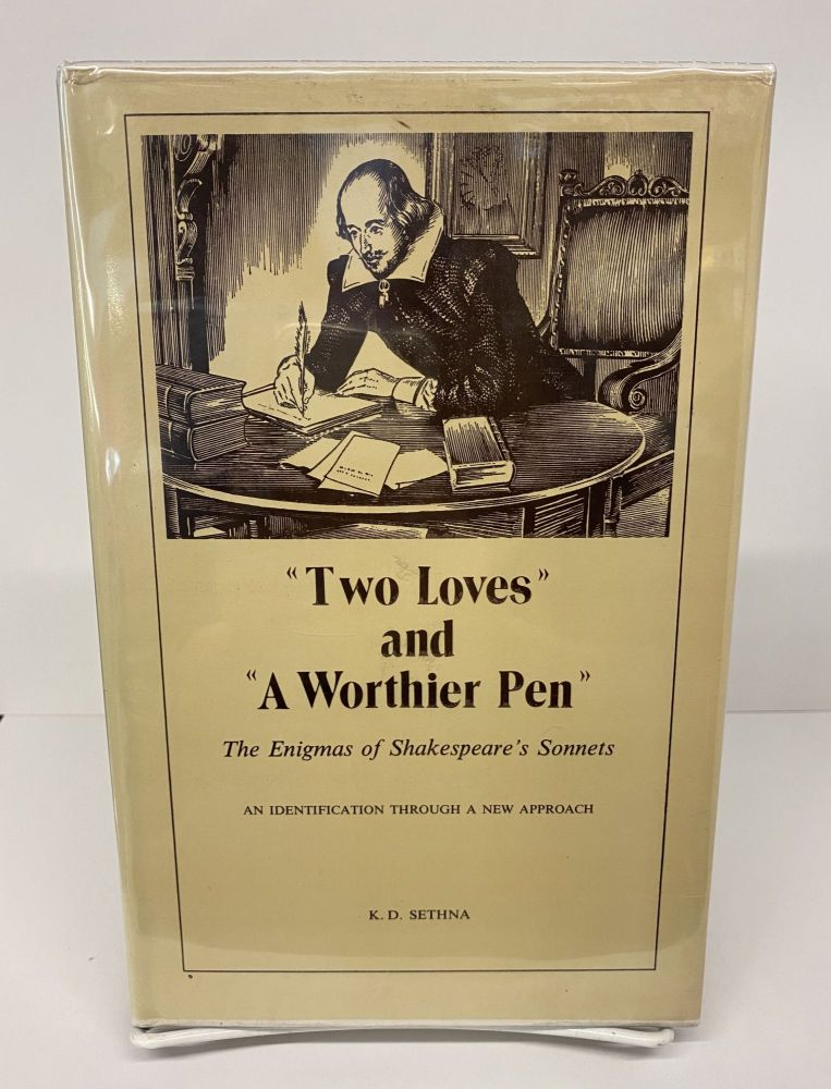 Two Loves and a Worthier Pen: The Enigmas of Shakespeare's Sonnets. K. D. Sethna.