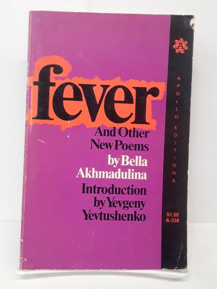 Fever and Other Poems. Bella Akhmadulina.