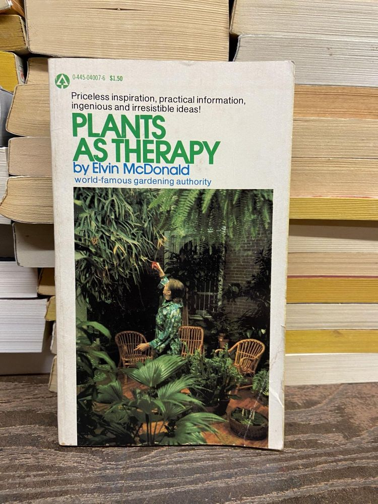 Plants as Therapy. Elvin McDonald.