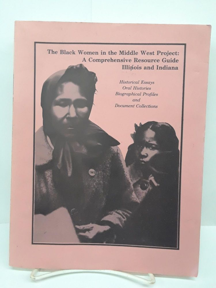 The Black Women in the Middle West Project: A Comprehensive Resource Guide Illinois and Indiana. Darlene Hine.