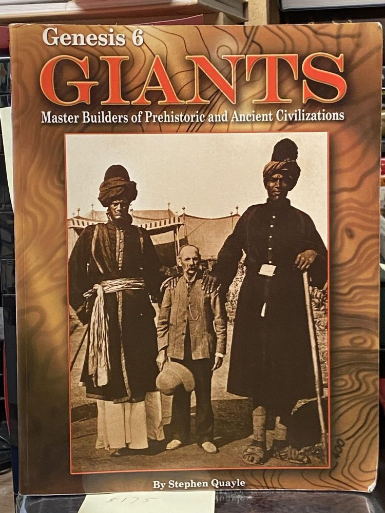 Giants: Master Builders of Prehistoric and Ancient Civilizations (Genesis 6). Stephen Quayle.