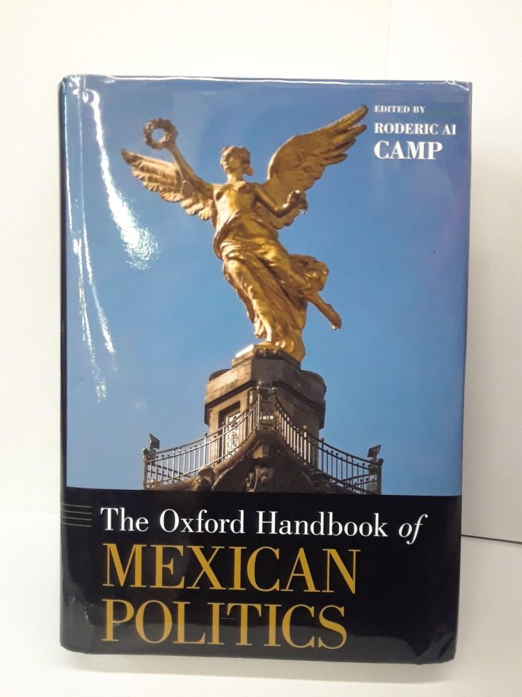 The Oxford Handbook of Mexican Politics. Roderic Camp.