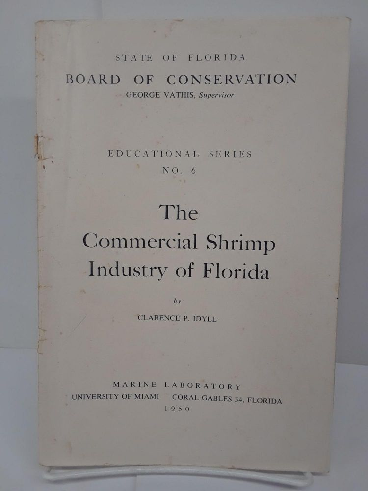 The Commercial Shrimp Industry in Florida. Clarence Idyll.