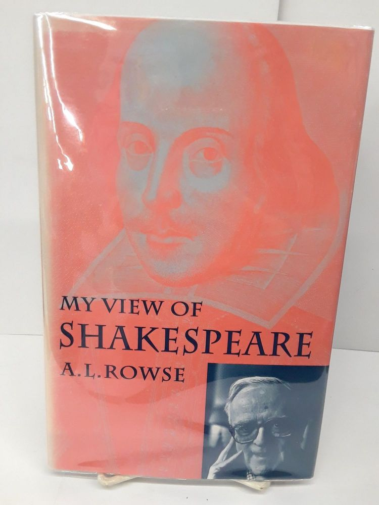My View of Shakespeare. A. L. Rowse.