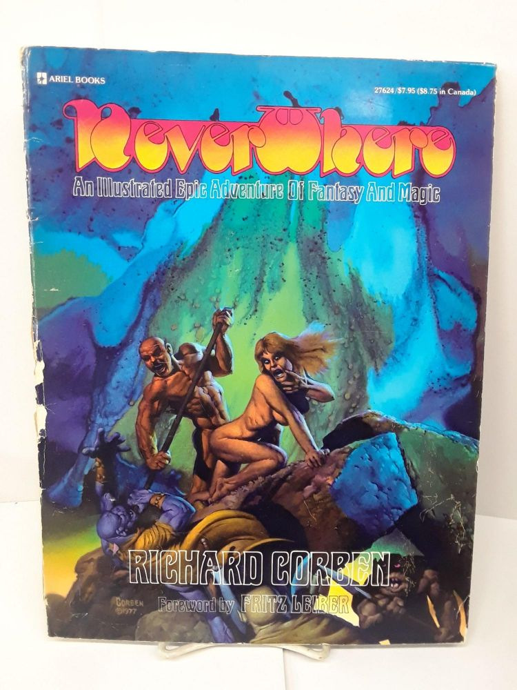 Never Where: An illustrated Epic Adventure of Fantasy and Magic. Richard Corben.