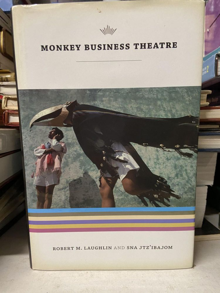 Monkey Business Theatre. Robert Laughlin, Sna Jtz'Ibajom.
