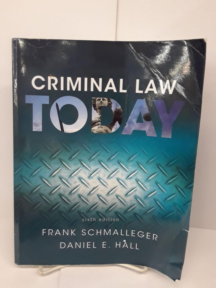 Criminal Law Today. Frank Schmalleger.