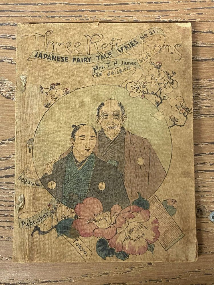 Three Reflections (Japanese Fairy Tale Series, No.21). T. H. James, translated.