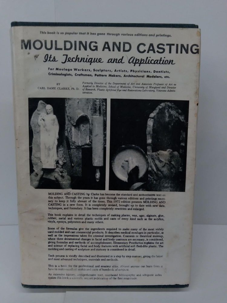 Moulding and Casting: It's Technique and Application. Carl Clarke.