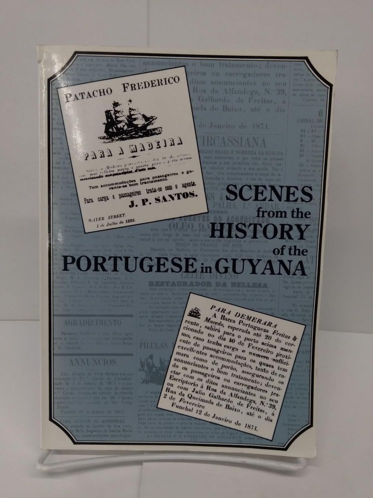Scenes From the History of the Portuguese in Guyana. Mary Noel Menezes.