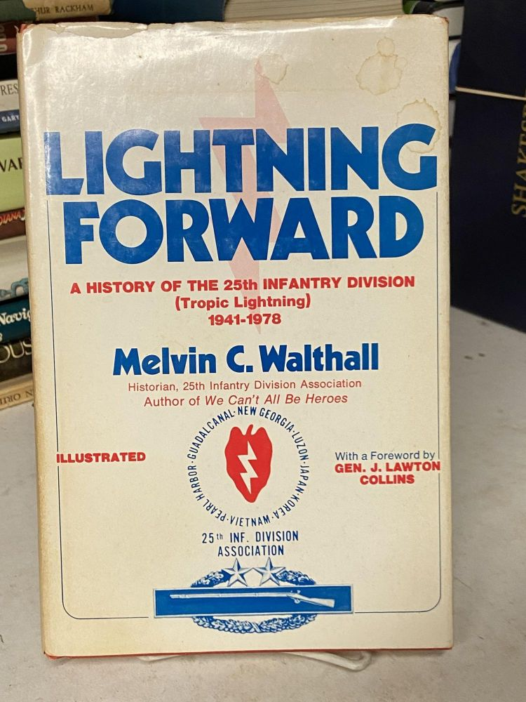 Lightning Forward: A History of the 25th Infantry Division (Tropic Lightning), 1941-1978. Melvin C. Walthall.