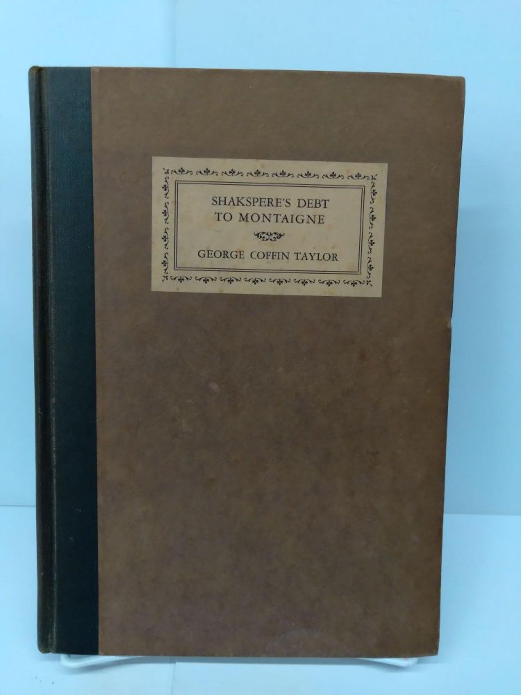 Shakespeare's Debt to Montaigne. George Coffin Taylor.