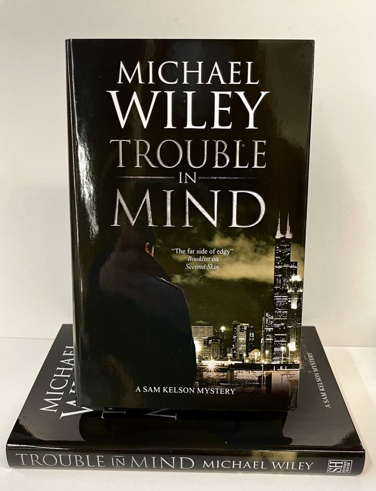 Trouble in Mind. Michael Wiley.