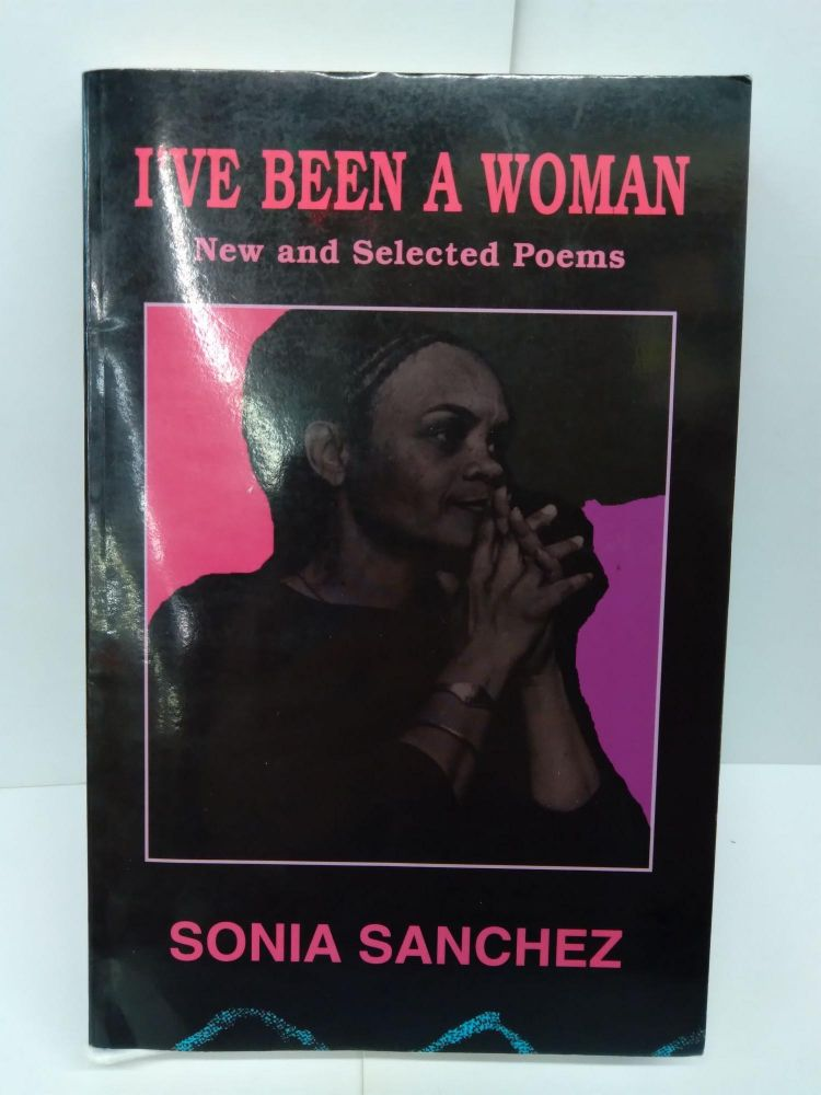 I've Been a Woman: New and Selected Poems. Sonia Sanchez.