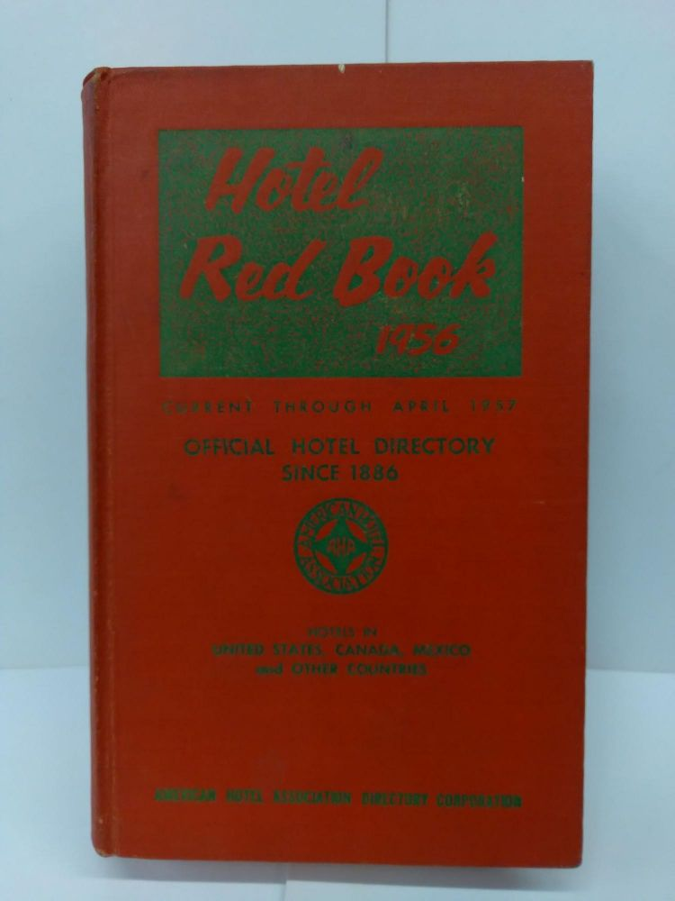 Hotel Red Book 1956: Current Through April 1957, Official Hotel Directory Since 1886