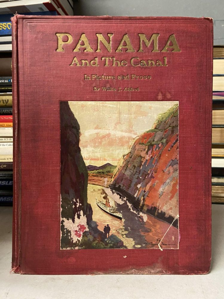 Panama and the Canal in Picture and Prose. Willis J. Abbot.