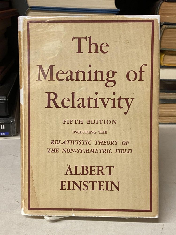 The Meaning of Relativity (Fifth Edition). Albert Einstein.