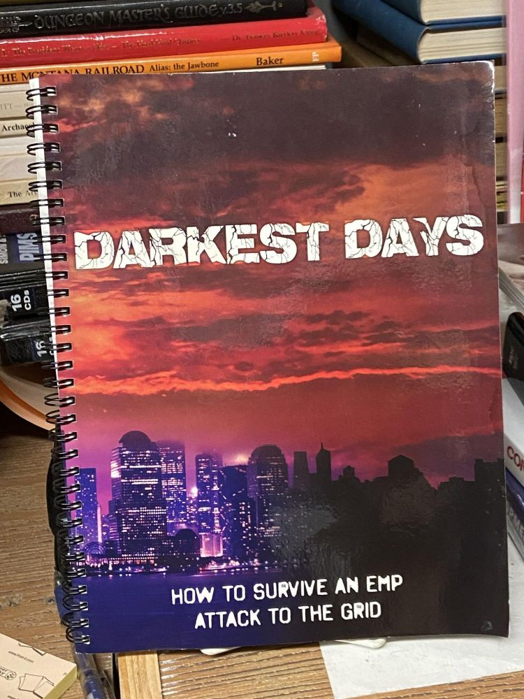 Darkest Days: How to Survive an EMP Attack to the Grid. Charles Green, Alec Deacon.