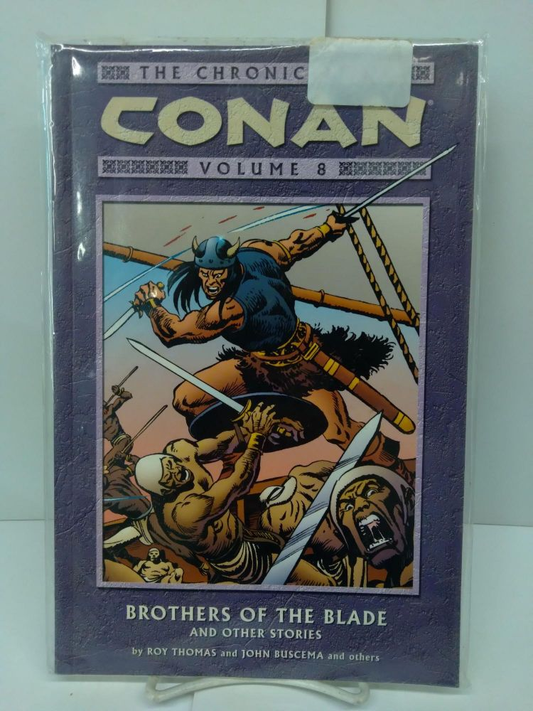 The Chronicles of Conan, Vol. 8: Brothers of the Blade and Other Stories. Roy Thomas.