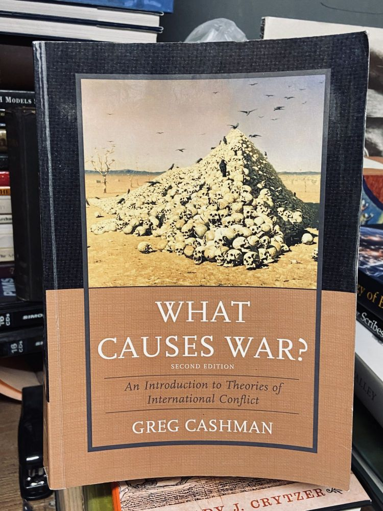 What Causes War? An Introduction to Theories of International Conflict (Second Edition). Greg Cashman.