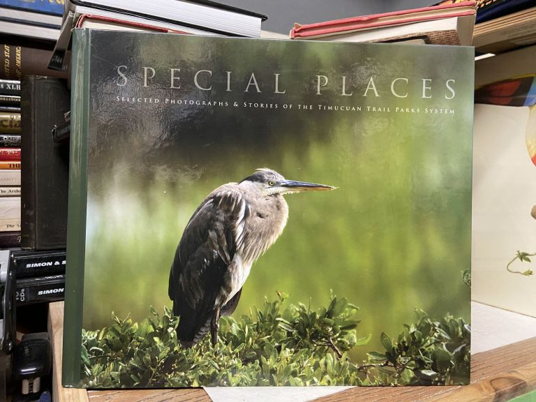 Special Places: Selected Photographs & Stories of the Timucuan Trail Parks System