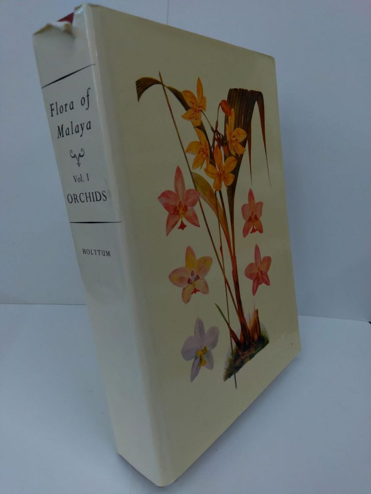 Flora of Malaya: An Illustrated Systematic Account of the Malayan Flora, Including Commonly Cultivated Plants. R. E. Holttum.