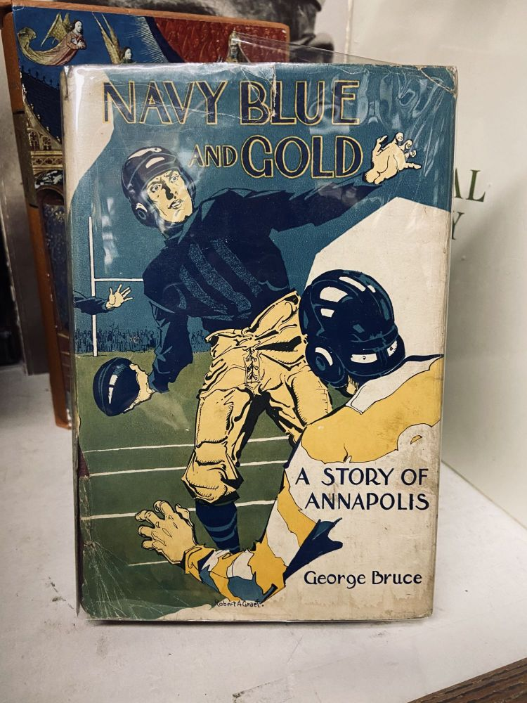 Navy Blue and Gold: Story of the Naval Academy. George Bruce.